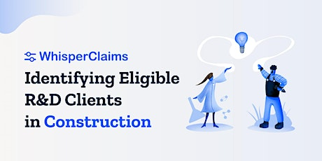 Identifying Eligible R&D Clients in the Construction Sector tickets
