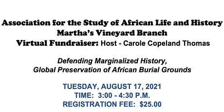 DEFENDING MARGINALIZED HISTORY,GLOBAL  PRESERVATION AFRICAN BURIAL GROUNDS tickets