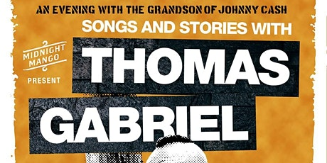 Songs & Stories with THOMAS GABRIEL, Growing Up CASH tickets