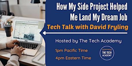 How My Side Project Helped Me Land My Dream Job: Tech Talk w/ David Fryling tickets