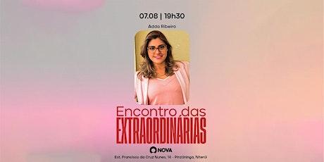 ENCONTRO DAS  EXTRAORDINÁRIAS ingressos