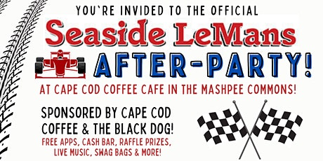 Seaside LeMans After Party at Cape Cod Coffee Cafe! tickets