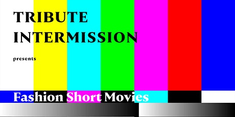 SCREENING: Fashion Short Movies, curated by Tribute tickets