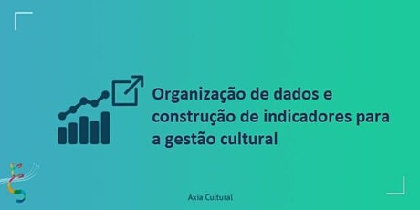 Organização de Dados e Construção de Indicadores para a Gestão Cultural ingressos
