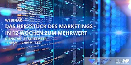Das Herzstück des Marketings - in 12 Wochen zum Mehrwert Tickets
