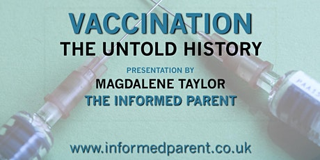 The Untold History of Vaccination - Guest Speaker Magdalene Taylor tickets