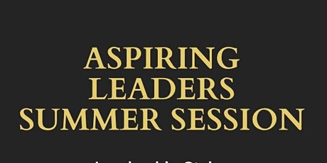 Aspiring Leaders Summer Session tickets