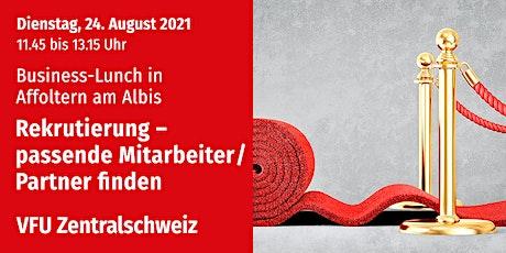 Business-Lunch in Affoltern, Zentralschweiz, 24.08.2021 Tickets