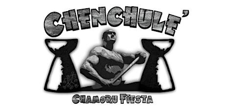 CHENCHULE' CHAMORU FIESTA tickets