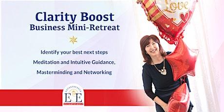Clarity Boost * Business Mini-Retreat tickets