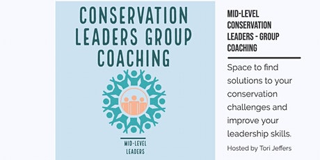 Mid level +  Conservation Leaders - Group Coaching tickets