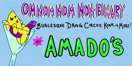 Om Nom Nom Non-Binary Burlesque Drag Circus Kink & More! tickets