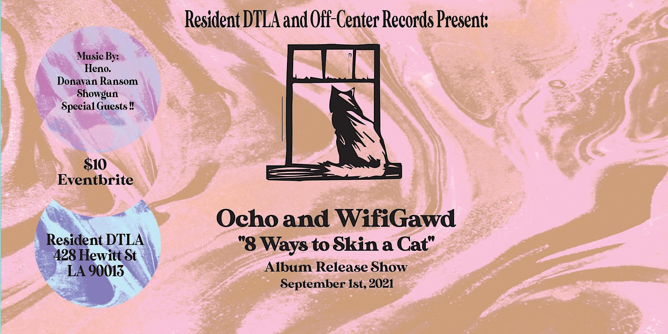 Ocho and WifiGawd