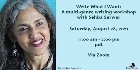 Write What I Want: A multi-genre writing workshop with Sehba Sarwar tickets