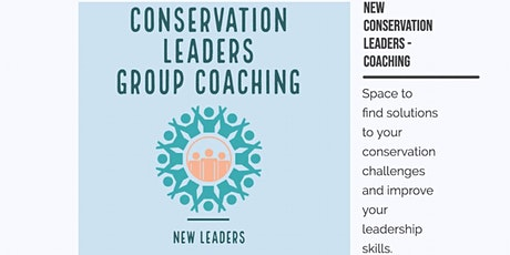 New/Aspiring Conservation Leaders - group coaching tickets
