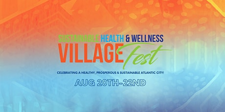 Sustainable Health and Wellness Village Festival: Atlantic City! tickets