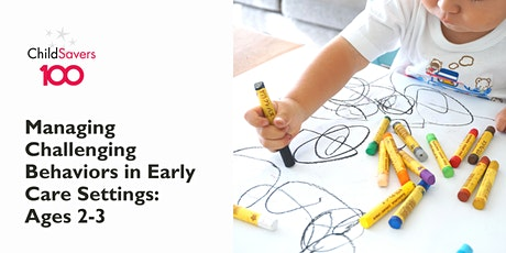 Managing Challenging Behaviors in Early Care Settings: Ages 2-3 tickets