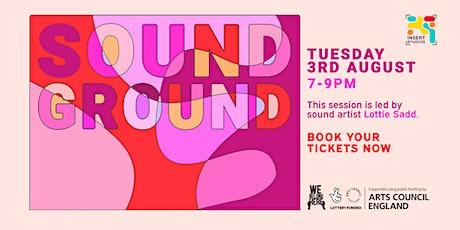 Soundground: Session 2 tickets