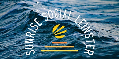 Sunrise Social Leinster - Sunset Dip and Chats <3 tickets