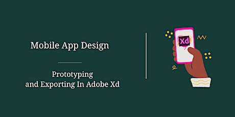Adobe Xd – Prototyping And Exporting Designs tickets