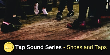 TDRN UK Network Session: Tap Sounds Series - Shoes and Taps tickets