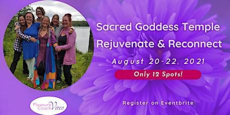 Sacred Goddess Temple ~ Rejuvenate & Reconnect~ Re-Treat Gathering tickets