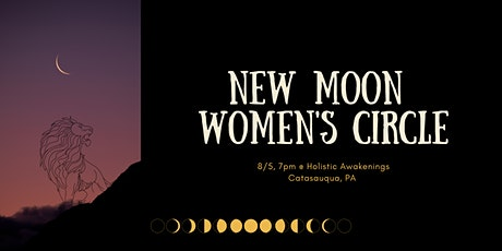 New Moon Women's Circle (Donation Based $10-$15) tickets
