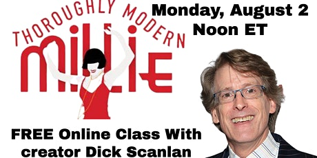 Thoroughly Modern Millie : FREE Online class tickets