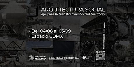 Arquitectura Social - eje para la transformación del territorio boletos