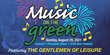 Music on the Green Concert, Fireworks Show &  Craft Beer Fest tickets