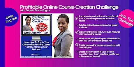 Online Course Creation Challenge August 9 -13 tickets