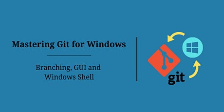 Mastering Git for Windows – Branching, GUI and Windows Shell tickets