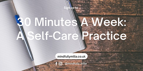 30 Minutes A Week: A Self-Care Practice tickets