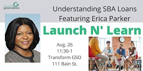 Launch N' Learn with Erica Parker - Understanding SBA Loans tickets