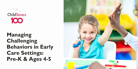 Managing Challenging Behaviors in Early Care Settings: Pre-K & Ages 4-5 tickets