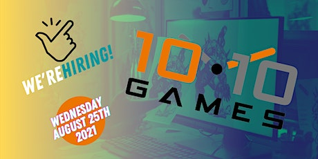 We're Hiring! With 10:10 Games tickets