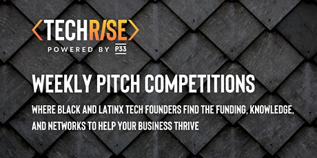 TechRise Weekly Pitch Competition - Idea Stage (8/6) tickets