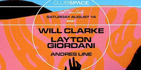 Will Clarke & Layton Giordani @ Club Space Miami tickets