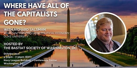 """DC: """"Where Have All of the Capitalists Gone?"""" with Richard Salsman tickets"""