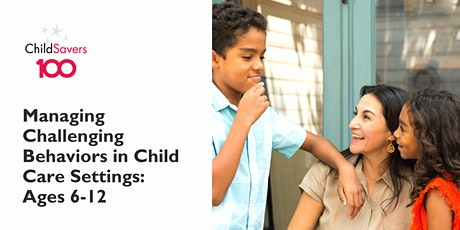Managing Challenging Behaviors in Schools/Child Care Settings: Ages 6 - 12 tickets