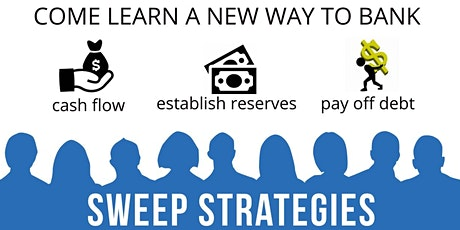 A New Way To BANK! WEBINAR- Increase Your Cash Flow Now INTRO TO SWEEP biglietti