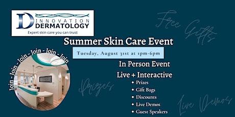 Summer Skin Care Event 2021 at Innovation Dermatology tickets