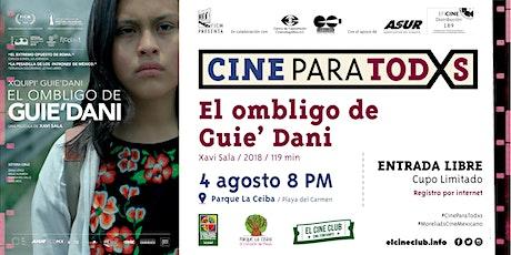 El ombligo de Guie'dani / Cine Para Todxs tickets
