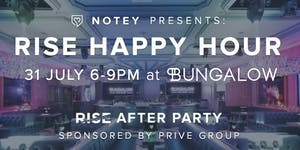 Notey Presents: Rise Happy Hour at Bungalow