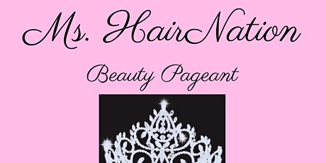 Ms. HairNation Beauty Pageant tickets