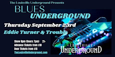 Eddie Turner & Trouble : Blues Underground tickets