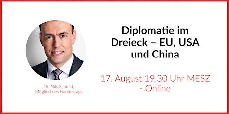 Diplomatie im Dreieck – EU, USA und China Tickets
