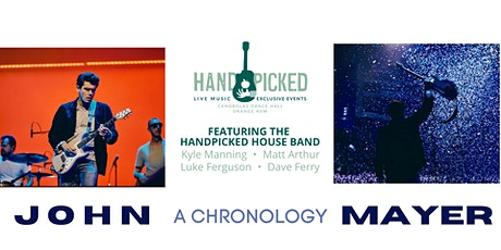 Handpicked with John Mayer - a chronology tickets