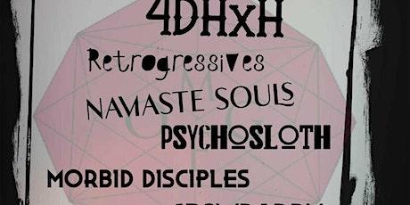 OGMF Presents: 4DHXH/Retrogressives/Namaste Souls/Psychosloth... tickets