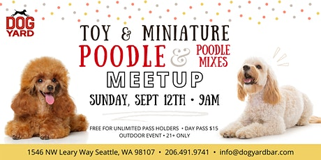Toy & Miniature Poodle + Mixes Meetup at the Dog Yard in Ballard tickets